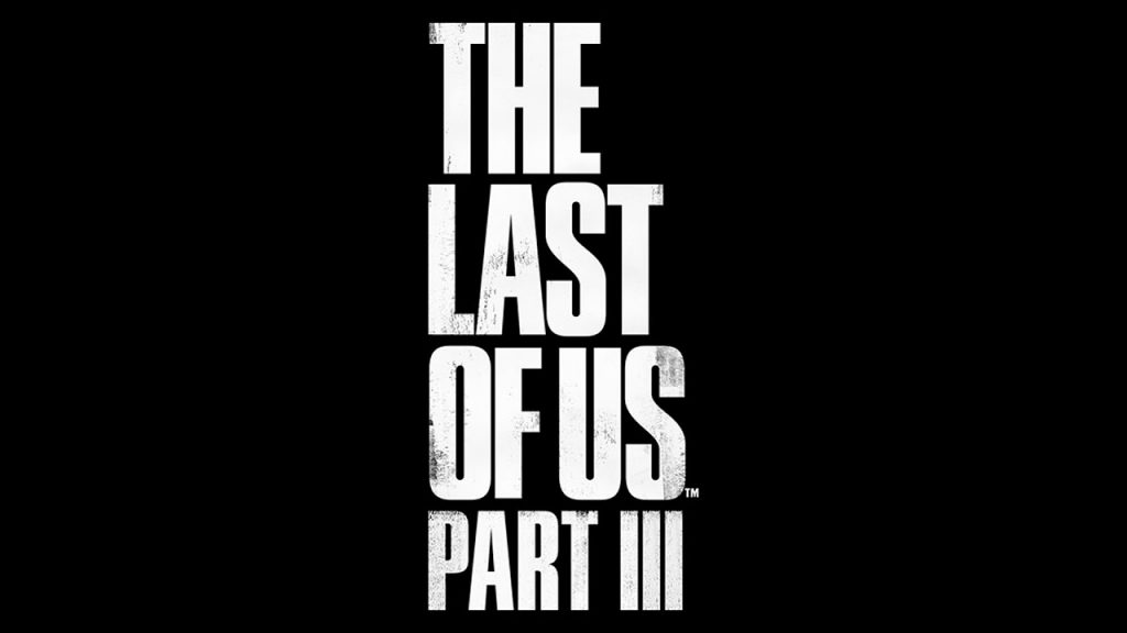 Draft story of The Last of Us 3 is ready